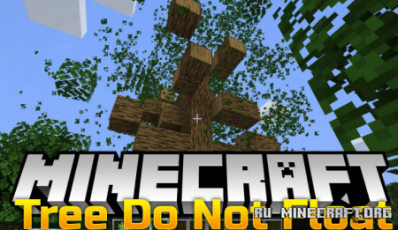 Скачать Trees Do Not Float для Minecraft 1.15