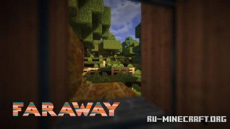 Скачать Faraway [256x] для Minecraft 1.14