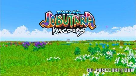 Скачать Tales of Jobutara Kingdoms [32x] для Minecraft 1.14