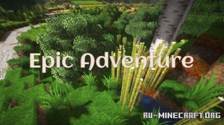 Скачать Epic Adventure [32x] для Minecraft 1.15