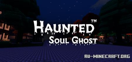 Скачать Haunted Soul Ghost для Minecraft PE 1.16