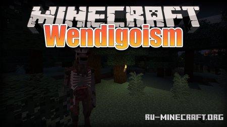 Скачать Wendigonism для Minecraft 1.15.2