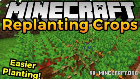 Скачать Replanting Crops для Minecraft 1.15.2