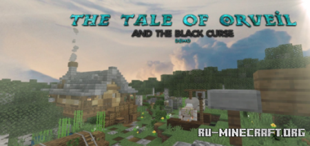 Скачать The Tale of Orveil and The Black Curse для Minecraft PE