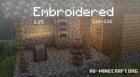 Скачать Embroidered [128x] для Minecraft 1.15