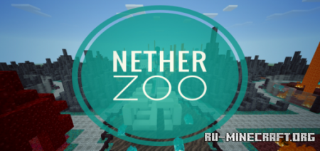 Скачать Nether Zoo by Garb для Minecraft PE
