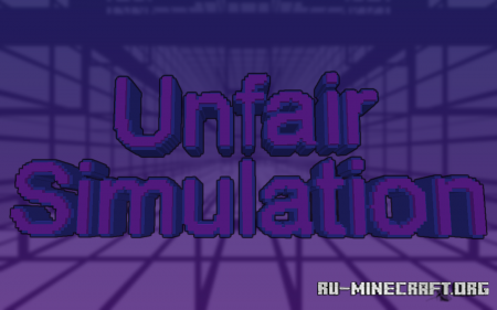Скачать Unfair Simulation для Minecraft