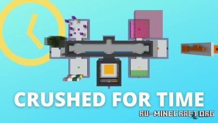 Скачать Crushed For Time для Minecraft