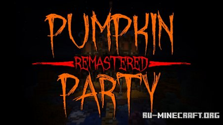 Скачать Pumpkin Party Remastered для Minecraft