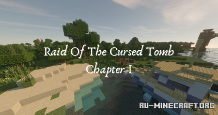 Скачать Raid of the Cursed Tomb: Chapter I для Minecraft