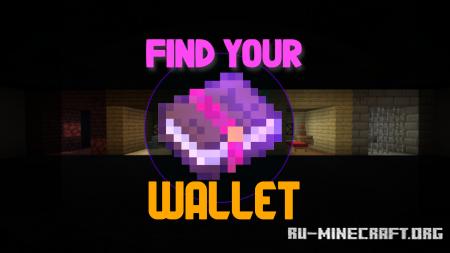 Скачать Find Your Wallet: Remastered для Minecraft