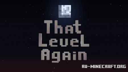 Скачать That Level Again для Minecraft