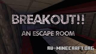 Скачать BREAKOUT: An Escape Room для Minecraft