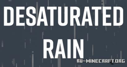 Скачать Desaturated Rain для Minecraft 1.16