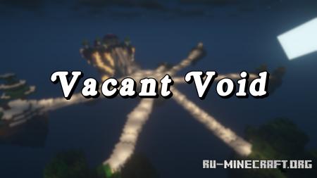 Скачать Vacant Void для Minecraft