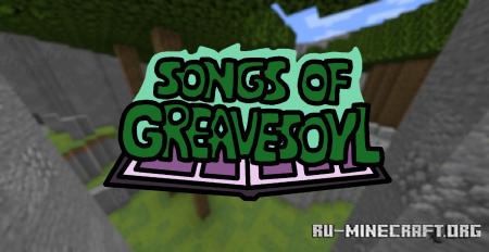Скачать Songs of Greavesoyl для Minecraft