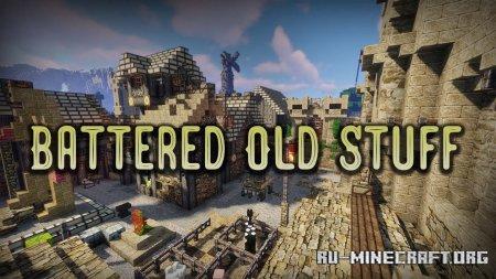 Скачать Battered Old Stuff [32x] для Minecraft 1.15