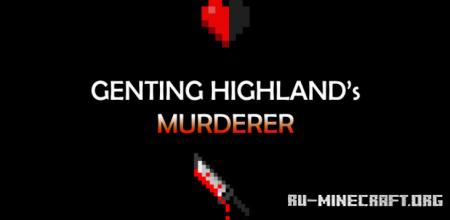 Скачать Genting Highland's Murderer для Minecraft