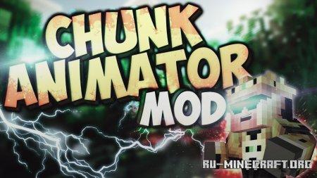 Скачать Chunk Animator для Minecraft 1.16.5