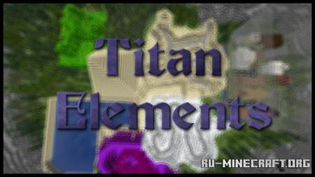 Скачать Titan Elements для Minecraft