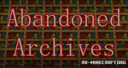 Скачать Abandoned Archives для Minecraft