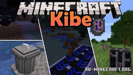 Скачать Kibe для Minecraft 1.16.5