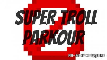 Скачать Super Troll Parkour для Minecraft