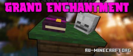 Скачать Grand Enchantment Table для Minecraft 1.16.5