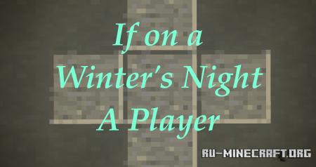 Скачать If On a Winter's Night a Player для Minecraft