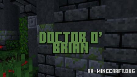 Скачать Doctor O' Brian для Minecraft 1.16
