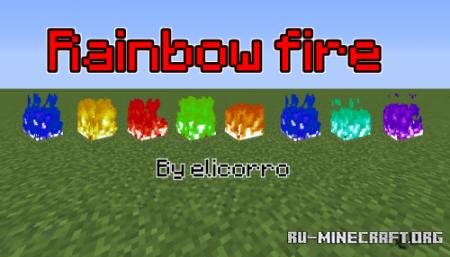 Скачать Rainbow fire by elicorro для Minecraft 1.12