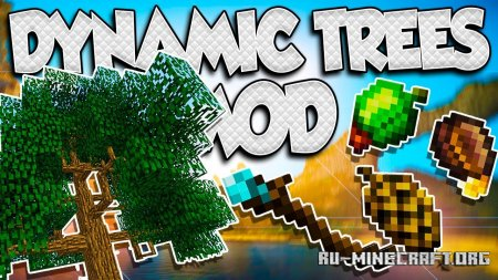 Скачать Dynamic Trees для Minecraft 1.16.5