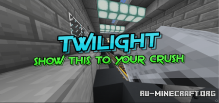 Скачать Twilight - Play This Map With Your Crush для Minecraft PE