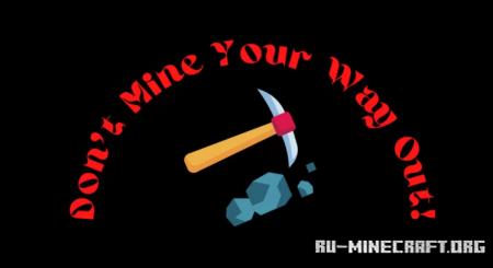 Скачать Don't Mine Your Way Out! (Full Version) для Minecraft