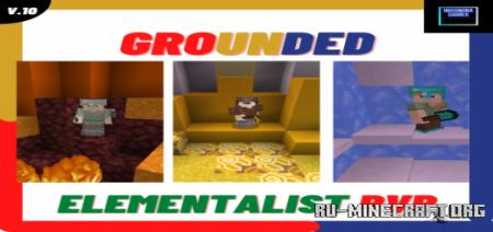 Скачать Grounded Elemental PvP для Minecraft PE