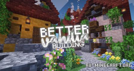 Скачать BetterVanillaBuilding для Minecraft 1.17