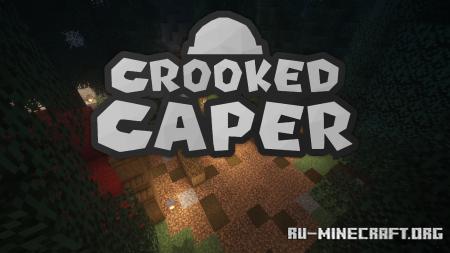 Скачать Crooked Caper для Minecraft