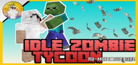Скачать Idle Zombie Tycoon для Minecraft PE