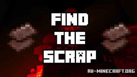 Скачать Find the Scrap для Minecraft