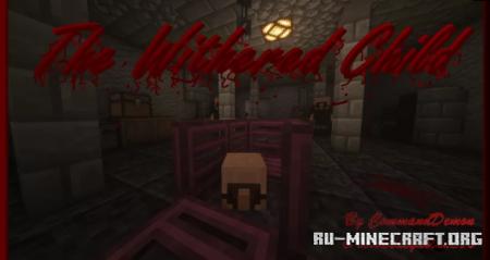Скачать The Withered Child by CommandDemon для Minecraft