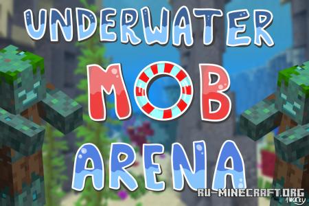 Скачать Underwater Mob Arena для Minecraft
